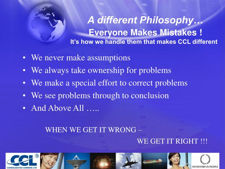 A different Philosophy…