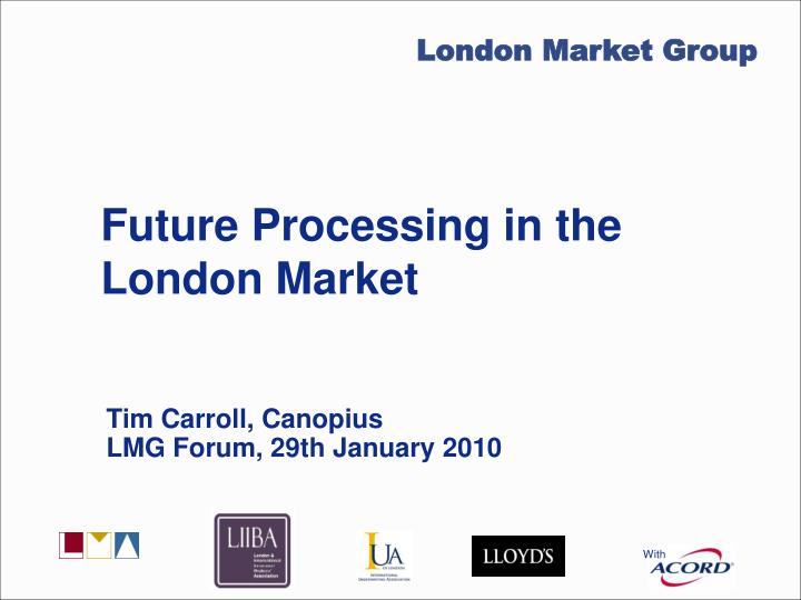 Future processing in the london market