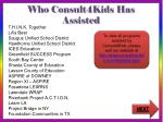 who consult4kids has assisted