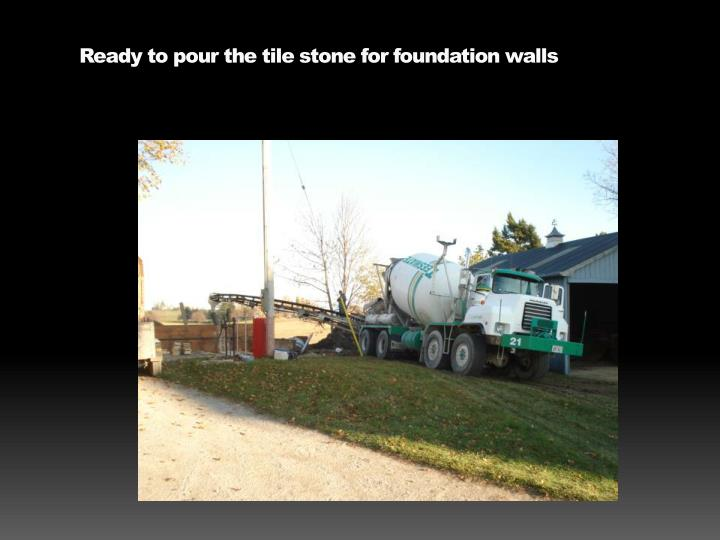 Ready to pour the tile stone for foundation walls