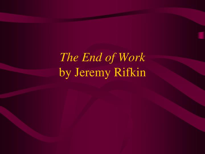 the end of work by jeremy rifkin n.