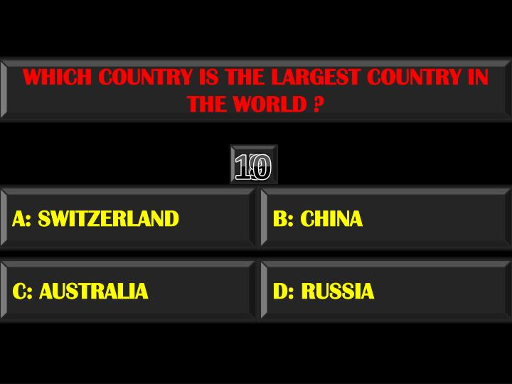 WHICH COUNTRY IS THE LARGEST COUNTRY IN THE WORLD ?