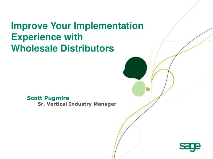 Improve Your Implementation Experience with