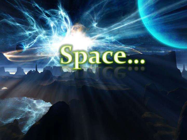 Space…