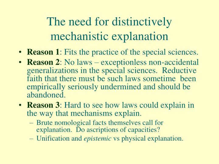 The need for distinctively mechanistic explanation
