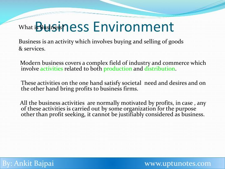 what is bussiness environment Define business environment what are the various facets of business environment 1 ensuring the final target 2 manipulating short term goals what are characteristics of modern business environment globalization today it is founded in the web-based platforms best represented by the.