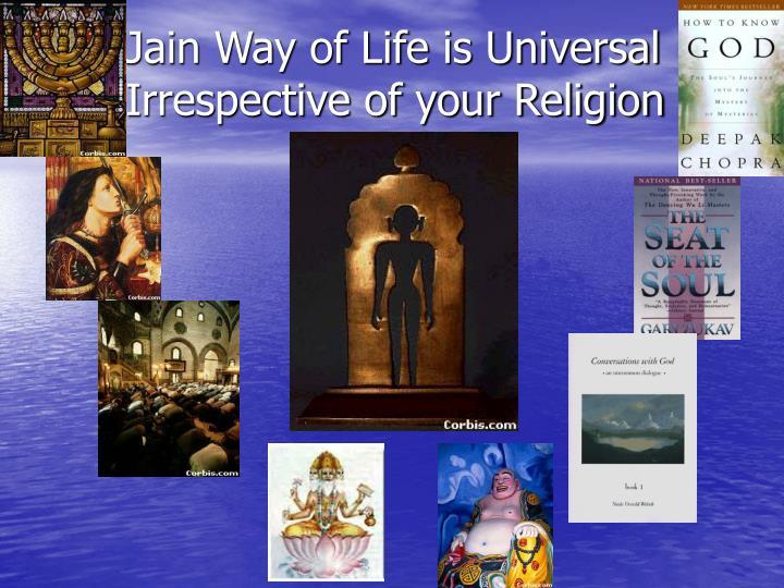 Jain Way of Life is Universal Irrespective of your Religion