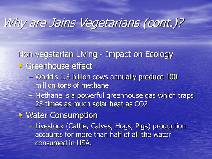 Why are Jains Vegetarians (cont.)?