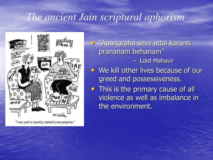 The ancient Jain scriptural aphorism
