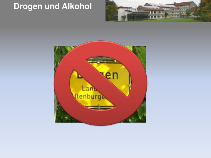 Drogen und Alkohol