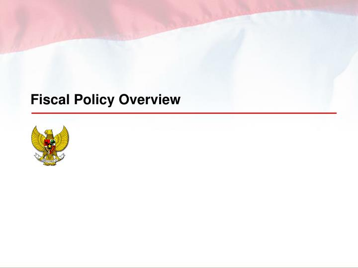 Fiscal Policy Overview