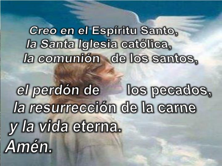 Creo en el Espíritu Santo,