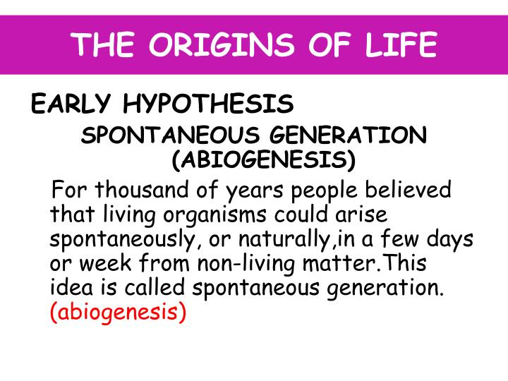 an explanation of the generation of living from nonliving matter The mythology of science: spontaneous generation by the idea that nonliving matter gives rise to living faith in divine creation as the explanation of.
