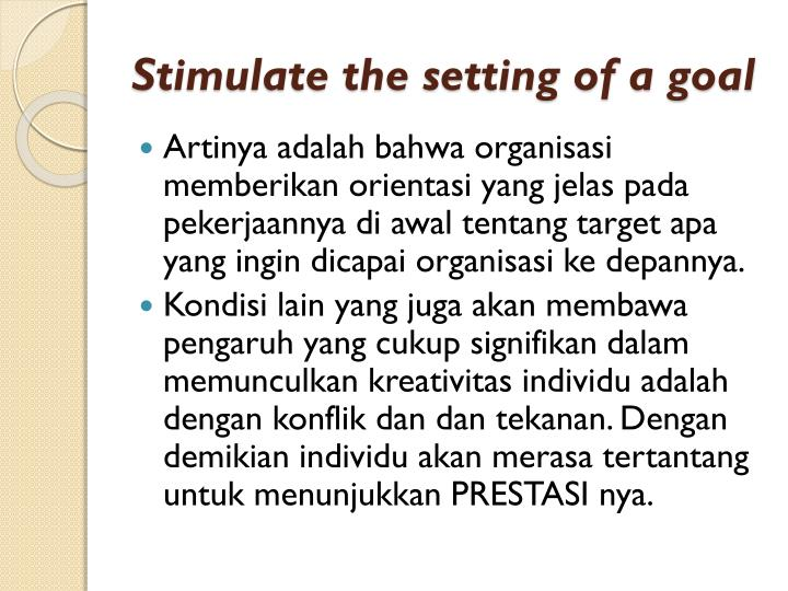 Stimulate the setting of a goal