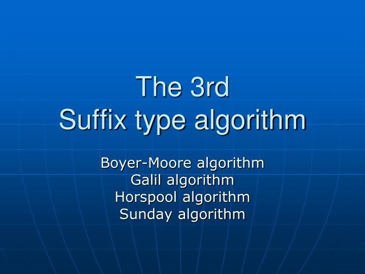 The 3rd suffix type algorithm