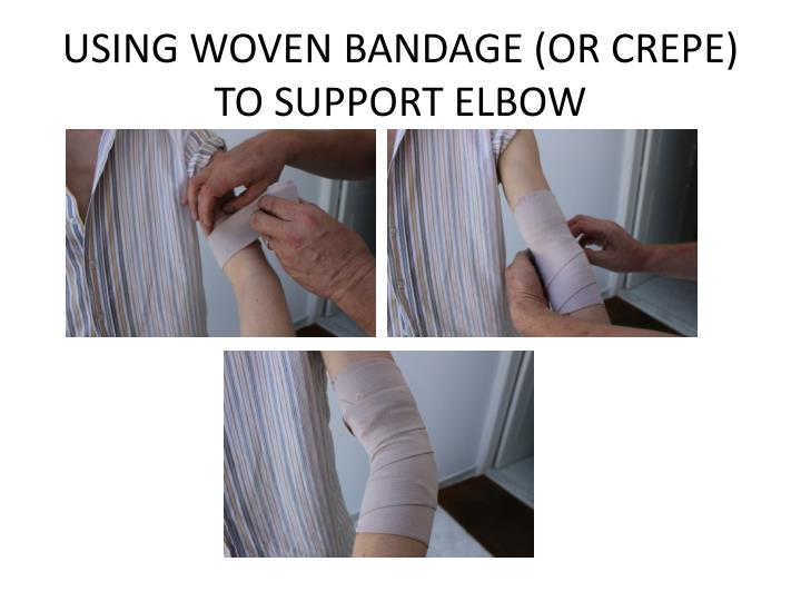 USING WOVEN BANDAGE (OR CREPE) TO SUPPORT ELBOW