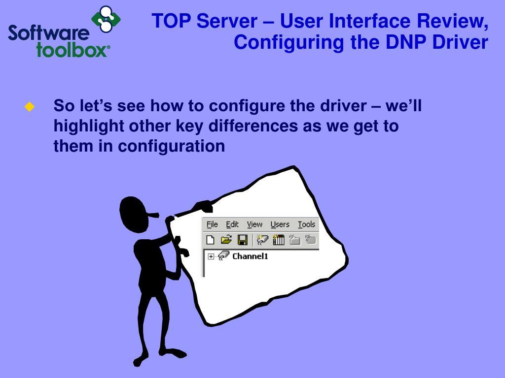 PPT - Using the TOP Server DNP Driver Presenter: Boyce Baine
