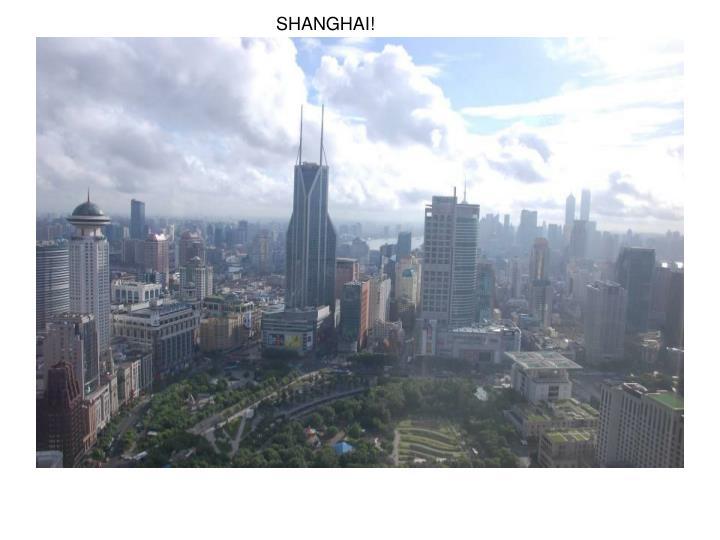 SHANGHAI!