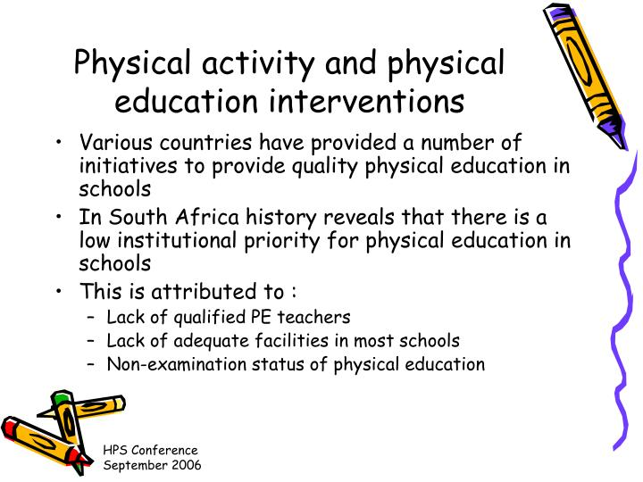 Physical activity and physical education interventions
