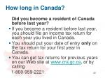 how long in canada