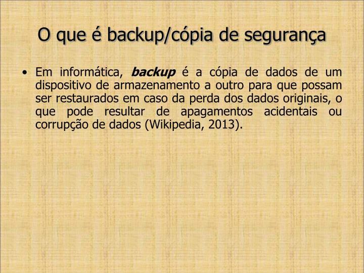 O que backup c pia de seguran a