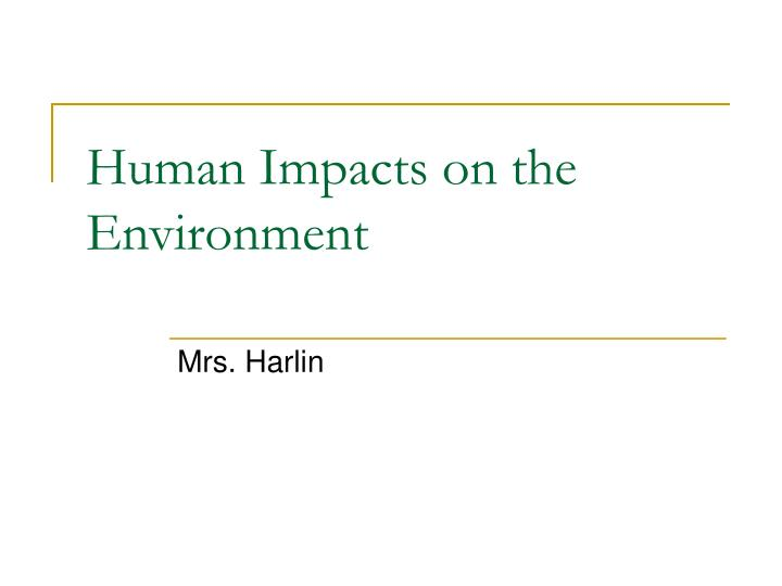 human impacts on the environment n.