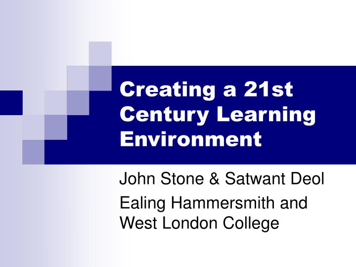 creating a 21st century learning environment n.