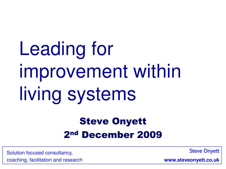 Leading for improvement within living systems