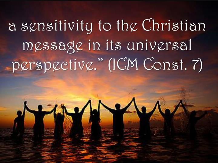 a sensitivity to the Christian message in its