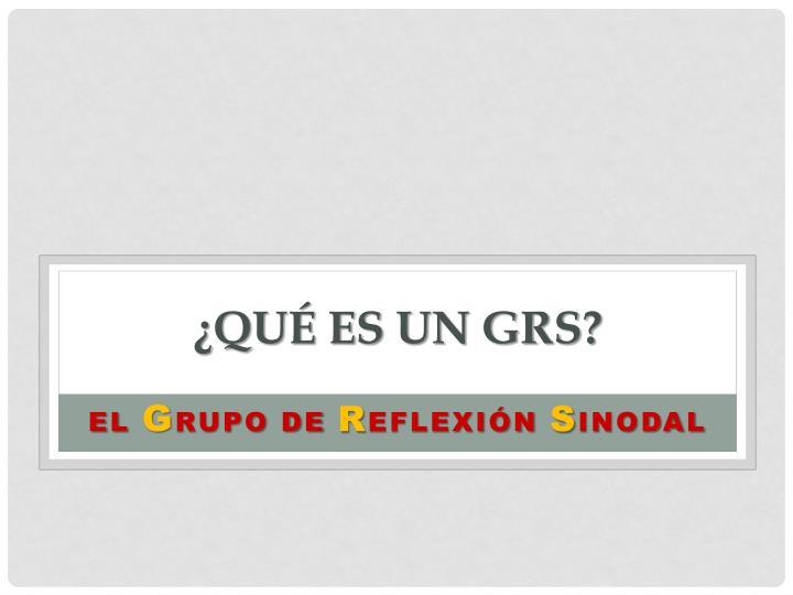 ¿Qué es un GRS?