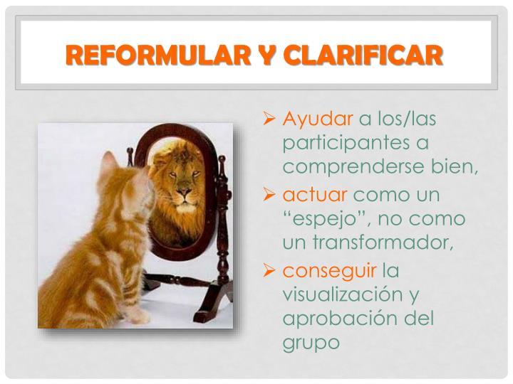 Reformular y clarificar