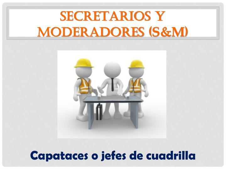 Secretarios y moderadores