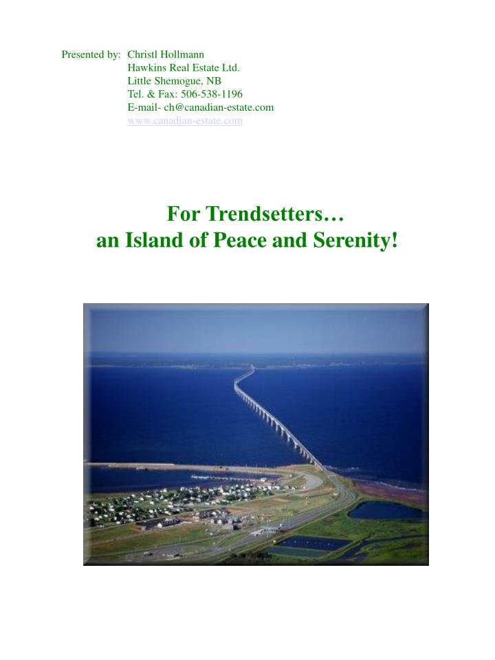 for trendsetters an island of peace and serenity n.