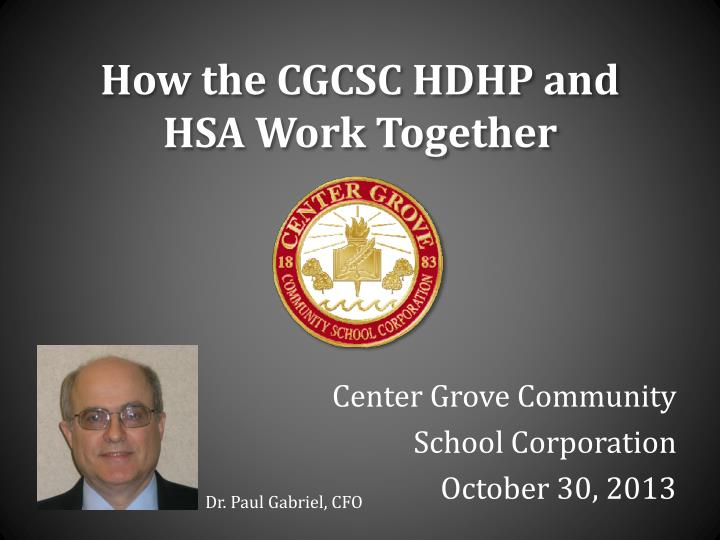 how the cgcsc hdhp and hsa work together n.