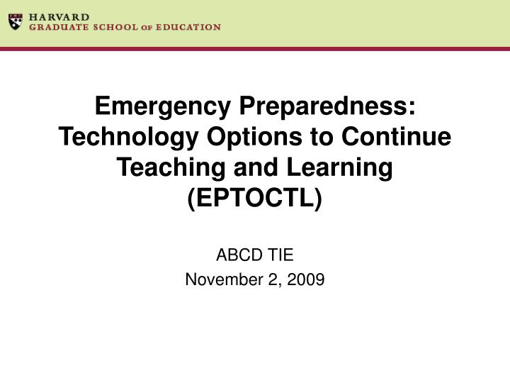 Emergency preparedness technology options to continue teaching and learning eptoctl