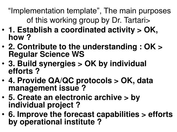 """Implementation template"", The main purposes of this working group by Dr. Tartari>"