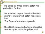 he asked his three sons to catch the golden bird for him