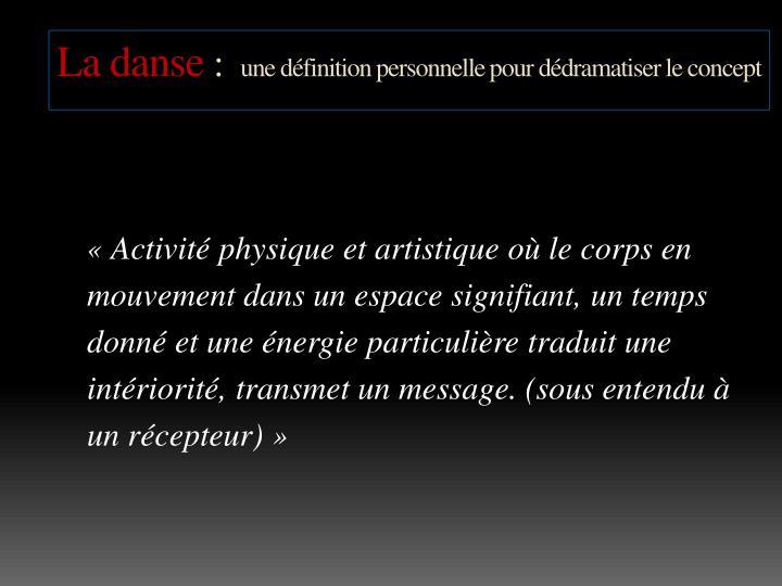 La danse une d finition personnelle pour d dramatiser le concept
