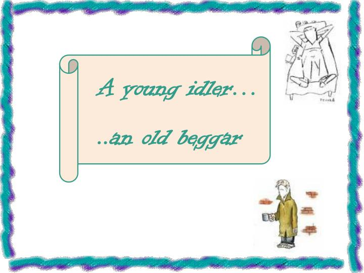 A young idler…