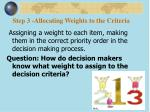 step 3 allocating weights to the criteria