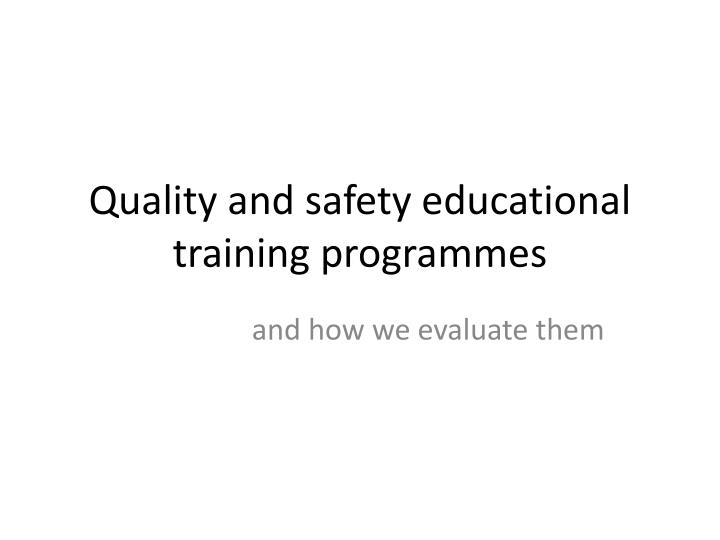 quality and safety educational training programmes n.