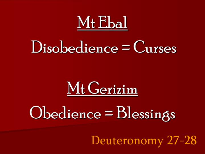 Mt ebal disobedience curses mt gerizim obedience blessings