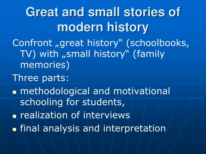 Great and small stories of modern history