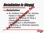 retaliation is illegal