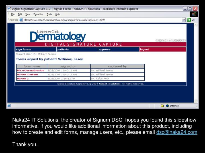 Naka24 IT Solutions, the creator of Signum DSC, hopes you found this slideshow