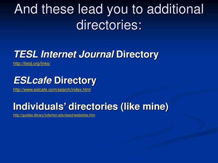 And these lead you to additional directories: