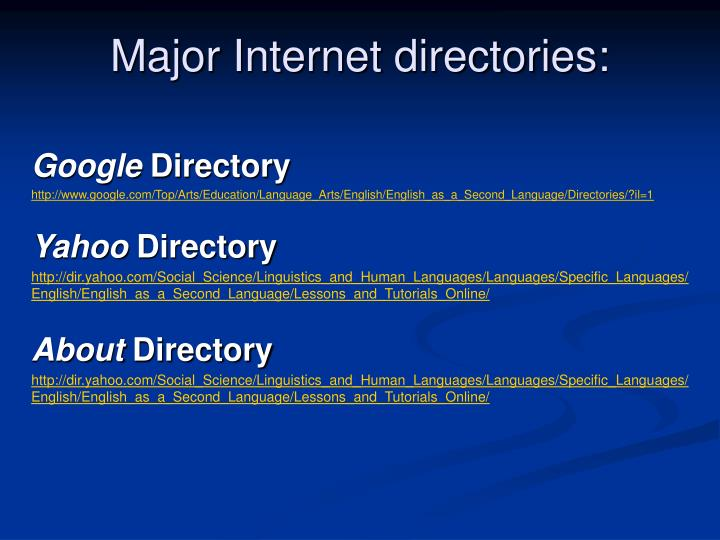 Major Internet directories: