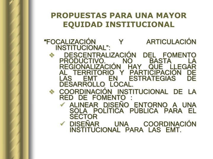 PROPUESTAS PARA UNA MAYOR EQUIDAD INSTITUCIONAL