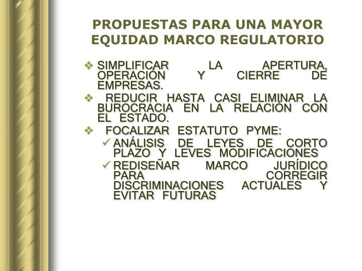 PROPUESTAS PARA UNA MAYOR EQUIDAD MARCO REGULATORIO