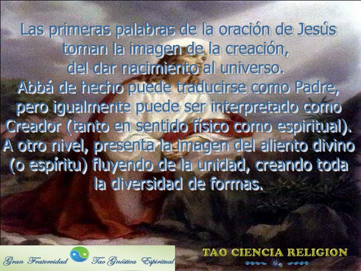 Las primeras palabras de la oración de Jesús toman la imagen de la creación,